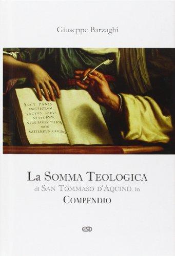 La Somma Teologica di San Tommaso d'Aquino. In compendio