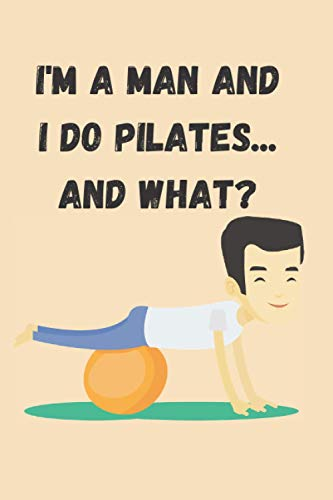 I'm a man and I do Pilates...and what?