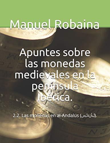 Apuntes sobre las monedas medievales en la península Ibérica.: 2.2. Las...