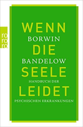 Wenn die Seele leidet: Handbuch der psychischen Erkrankungen