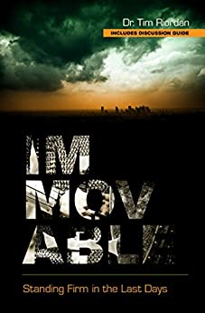 Immovable: Standing Firm in the Last Days by [Tim Riordan, Adele Brinkley]