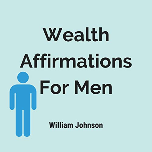 Wealth Affirmations for Men Audiobook By William Johnson cover art