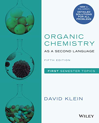 Compare Textbook Prices for Organic Chemistry as a Second Language: First Semester Topics, Fifth Edition 5 Edition ISBN 9781119493488 by Klein, David R.