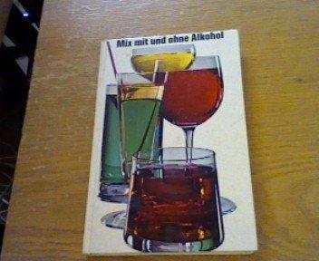 Mix mit und ohne Alkohol