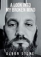 A Look Into My Broken Mind