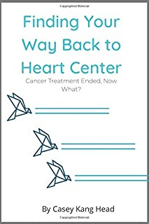 Finding Your Way Back to Heart Center: Cancer treatment is over, now what?