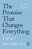 The Promise That Changes Everything: I Won't Interrupt You