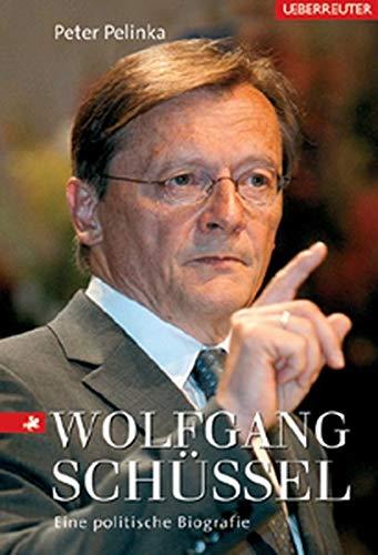 Wolfgang Schüssel: Eine politische Biografie