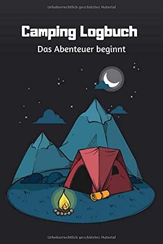 Camping Logbuch Das Abenteuer beginnt: Logbuch für Reisen mit dem Wohnmobil, Wohnwagen oder Zelt | 120 Seiten zum selber ausfüllen | Journal mit tollen vorgefertigten Feldern
