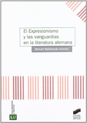 El expresionismo y las vanguardias en la literatura alemana: 64 (Historia de la literatura universal)