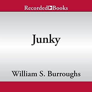 Junky                   By:                                                                                                                                 William S. Burroughs                               Narrated by:                                                                                                                                 T. Rider Smith,                                                                                        Andrew Garman,                                                                                        Mark Nelson                      Length: 7 hrs and 7 mins     195 ratings     Overall 4.4