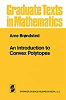 An Introduction to Convex Polytopes (Graduate Texts in Mathematics) (Graduate Texts in Mathematics, 90)