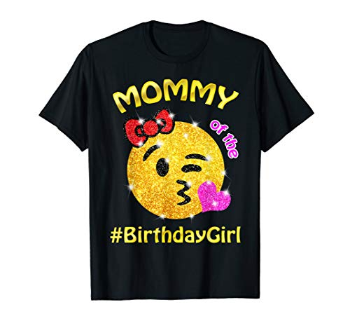 Mommy Of The Birthday Girl Emoji Shirt Gifts Mom Mother Part