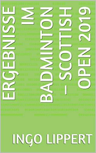 Ergebnisse im Badminton – Scottish Open 2019 (Sportstatistik 889)