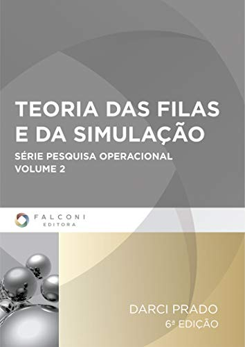 Teoria das filas e da simulação (Pesquisa operacional Livro 2)