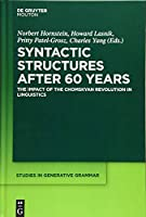 Syntactic Structures After 60 Years: The Impact of the Chomskyan Revolution in Linguistics (Studies in Generative Grammar)