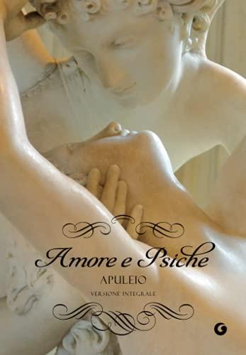 Amore e Psiche: Testo latino a fronte. Versione integrale