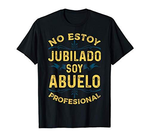 Hombre Regalo para Abuelos No Estoy Jubilado Soy Abuelo Profesional Camiseta