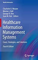 Healthcare Information Management Systems: Cases, Strategies, and Solutions (Health Informatics)