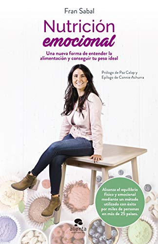 Nutrición emocional: Una nueva forma de entender la alimentación y conseguir tu peso ideal (Sin colección)