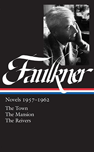 William Faulkner: Novels, 1957-1962: The Town / The Mansion / The Reivers (Library of America)