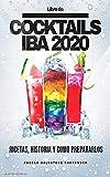 LIBRO DE COCKTAILS IBA 2020: Ingredientes,...