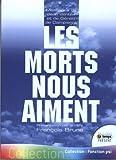 Les morts nous aiment - Messages de Jean Winter et Gérald de Dampierre de Père François Brune (Compilateur) (19 novembre 2009) Broché - 19/11/2009