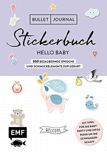 Bullet Journal – Stickerbuch Hello Baby: 650 bezaubernde Sprüche und Schmuckelemente zur Geburt: Mit Tipps für die Babyparty und Infos rund um die ... Alle Aufkleber mit beschreibbarer Oberfläche