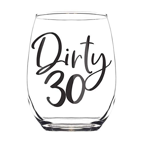 Dirty 30 Stemless Wine Glass - 30th Birthday Gifts for Women - Dirty Thirty Decorations for Her - Thirty Birthday Gift for Her, Wife, Daughter, Sister, Best Friend - 1990 Bday Present - 15oz