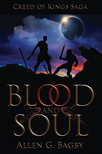 Book: Blood & Soul - Creed of Kings Saga - Book One by Allen G. Bagby