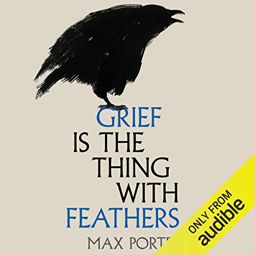 Grief Is the Thing with Feathers cover art