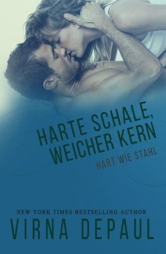 Harte Schale, Weicher Kern (Hart wie Stahl, Band 5)