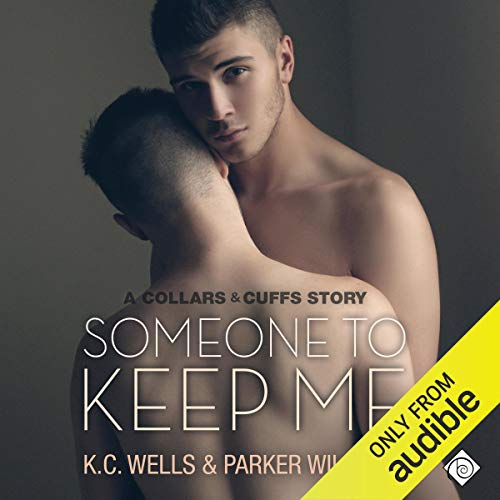 Someone to Keep Me: Collars & Cuffs, Book 3