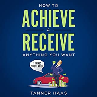 How to Achieve and Receive Anything You Want audiobook cover art