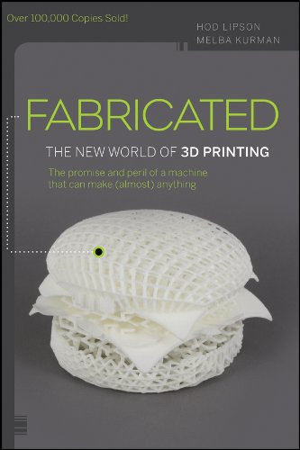 Fabricated: The New World of 3D Printing (English Edition)