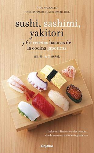 Sushi, sashimi, yakitori: y 60 recetas básicas de la cocina japonesa (Cocina internacional)