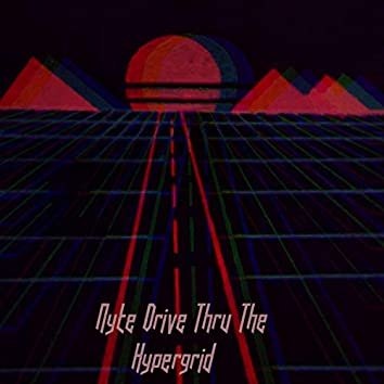 Nyte Drive Thru the Hypergrid