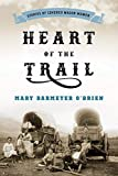 Heart of the Trail: Stories of Covered Wagon Women