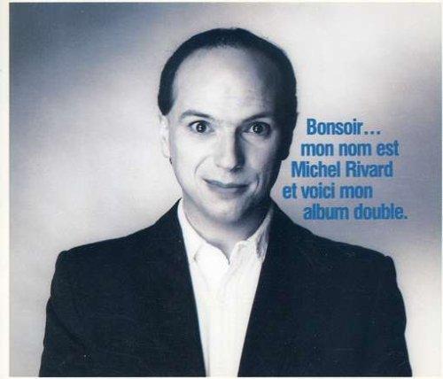 Bonsoir ... Mon nom est Michel Rivard et voici mon album double [Import anglais]