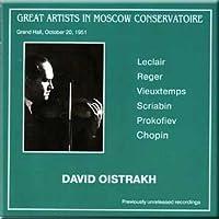 Leclair, Reger, Vieuxtemps, Chopin, Prokofiev, Scriabin - Great Artists in Moscow Conservatoire - David Oistrakh