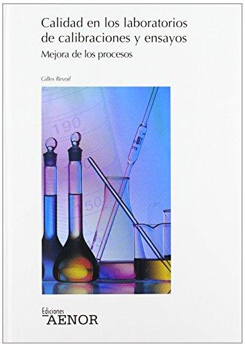 Calidad en los laboratorios de calibraciones y ensayos: Mejora de los procesos de Gilles Revoil (1 oct 2003) Tapa dura