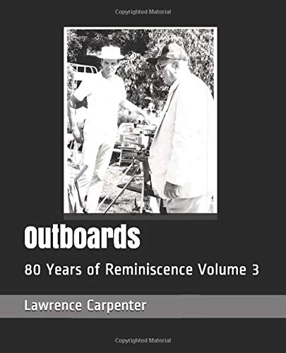 Outboards: 80 Years of Reminiscence Volume 3