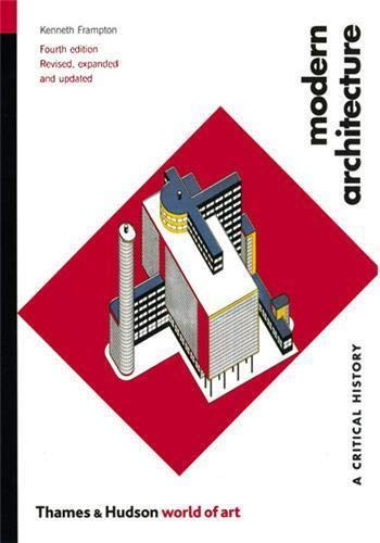 Modern Architecture: A Critical History (World of Art)
