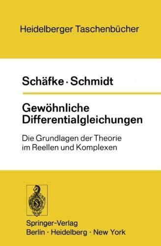 Gewöhnliche Differentialgleichungen: Die Grundlagen der Theorie im Reellen und Komplexen (Heidelberger Taschenbücher (108), Band 108)