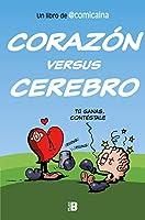Corazón versus cerebro / Heart Versus Brain