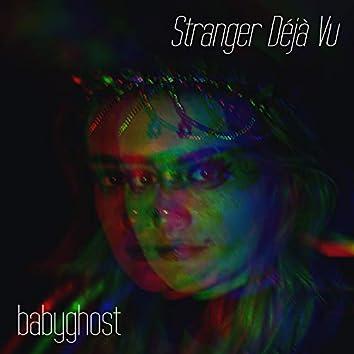 Stranger Déjà Vu