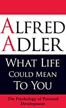What Life Could Mean to You: The Psychology of Personal Development