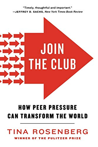 Compare Textbook Prices for Join the Club: How Peer Pressure Can Transform the World 1 Edition ISBN 9780393341836 by Rosenberg, Tina
