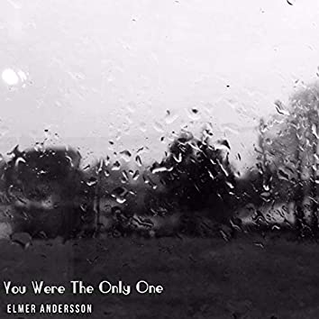 You Were the Only One