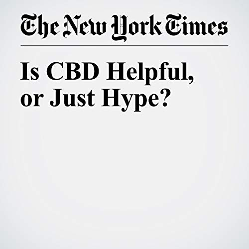 『Is CBD Helpful, or Just Hype? 』のカバーアート
